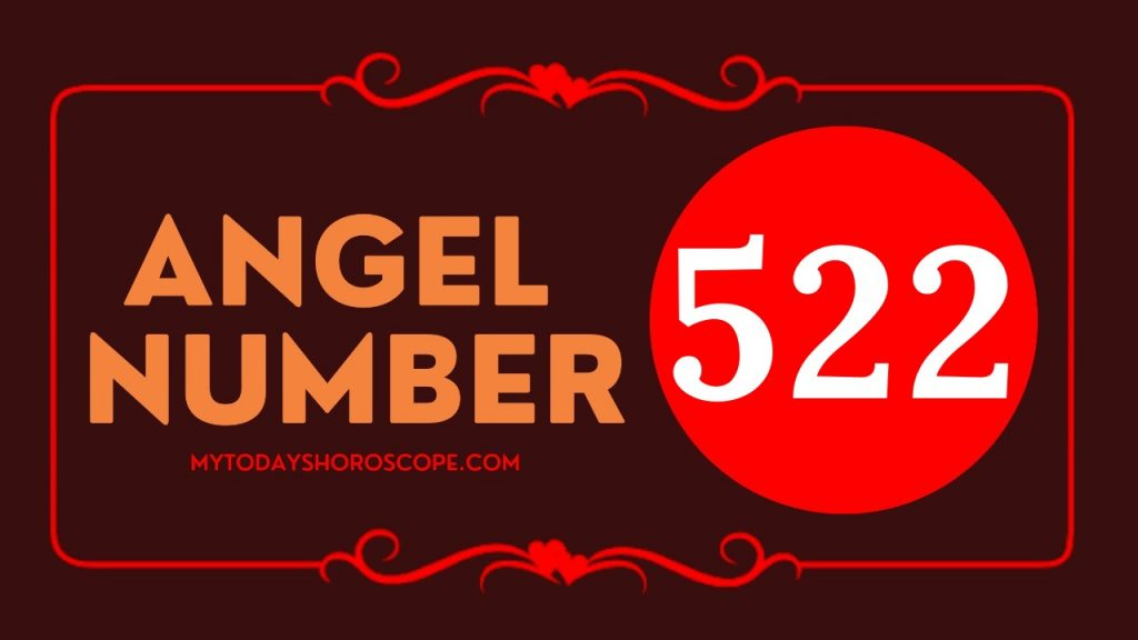 Angel Number 522 and It's Meaning
